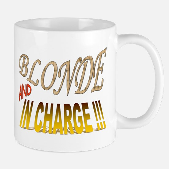 Blonde and in Charge !!! Mug