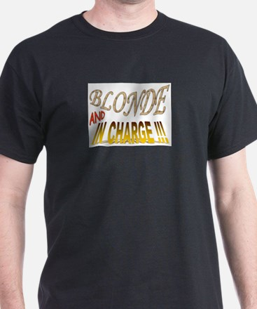 Blonde and in Charge !!! Black T-Shirt