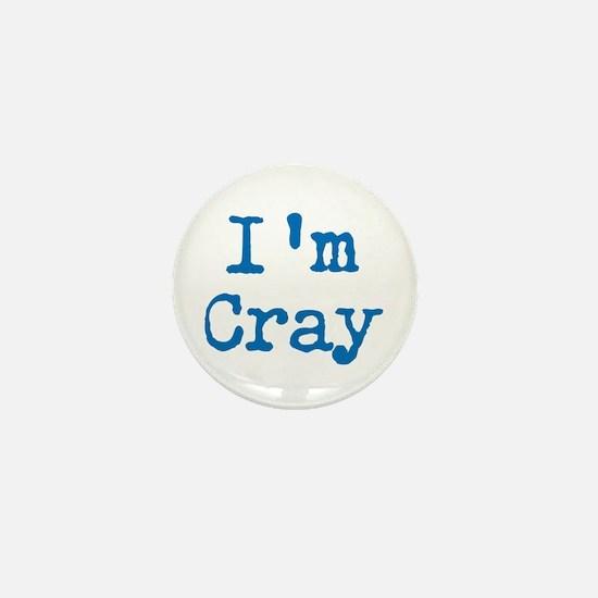 I'm Cray Mini Button