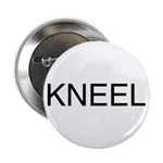 KNEEL down. On a Button
