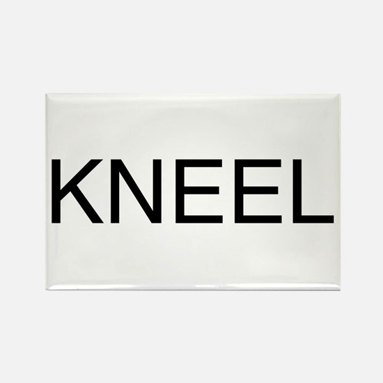 KNEEL down. On a Rectangle Magnet