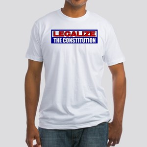 """""""Legalize The Constitution"""" Fitted T-Shi"""