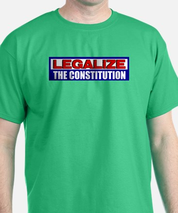 """Legalize The Constitution"" T-Shirt"