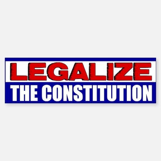 """Legalize The Constitution"" Bumper Bumper Sticker"
