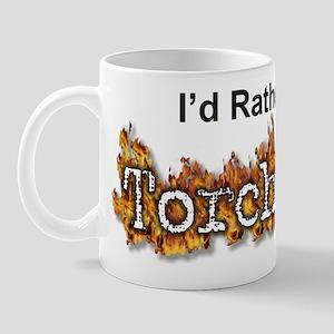 I'd Rather Be Torching Mug