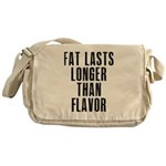 Fat last longer than taste Messenger Bag
