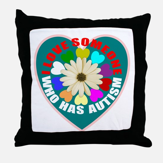I love someone who has autism Throw Pillow