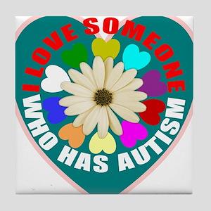 I love someone who has autism Tile Coaster