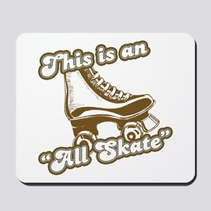 This is an All Skate Mousepad
