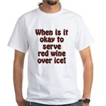When is it okay to serve red wine over ice? Tee
