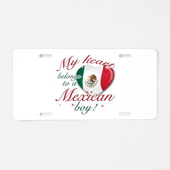 My heart belongs to a Mexican boy Aluminum License