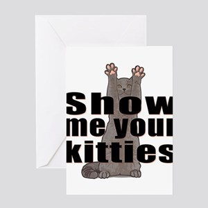 Show Me Your Kitties Greeting Cards