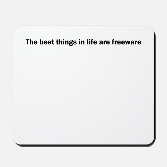 The best things in life are f Mousepad