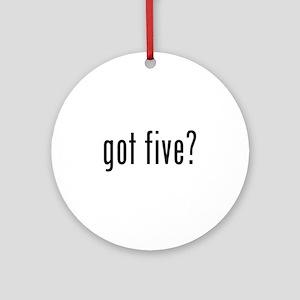 Got five? Ornament (Round)