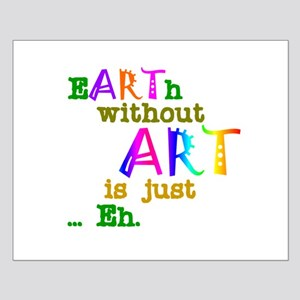 EarthWithoutArt Small Poster