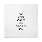Keep Calm Spot is On Queen Duvet