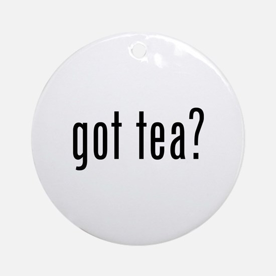 Got tea? Ornament (Round)
