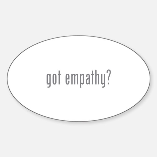 Got empathy? Sticker (Oval)