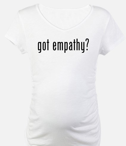 Got empathy? Shirt