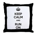 Keep Calm and Run On Throw Pillow