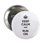 """Keep Calm and Run On 2.25"""" Button (10 pack)"""
