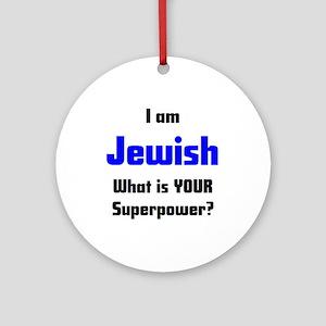 i am jewish Round Ornament