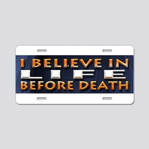 Believe in Life Aluminum License Plate