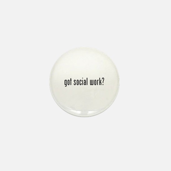 Got social work? Mini Button