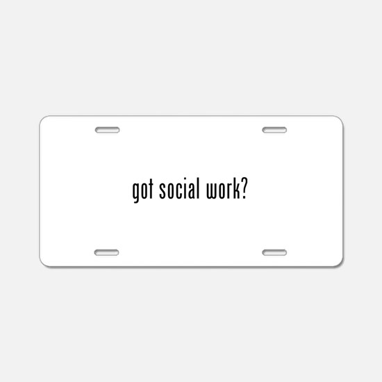 Got social work? Aluminum License Plate