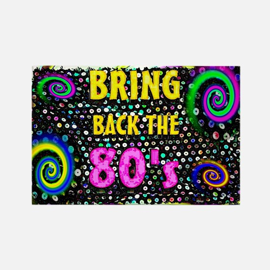 bring back the 80s Rectangle Magnet