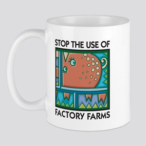 Stop the Use of Factory Farms Mug