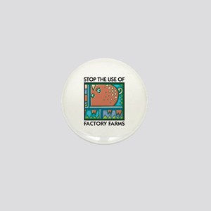 Stop the Use of Factory Farms Mini Button