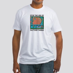 Stop the Use of Factory Farms Fitted T-Shirt