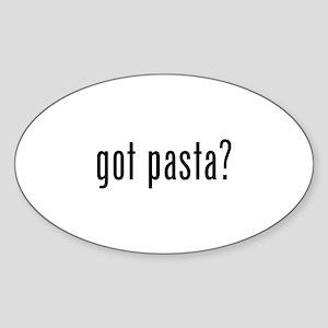 Got pasta? Sticker (Oval)