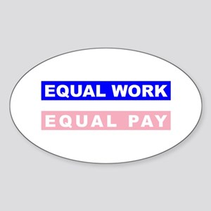 Equal Work Equal Pay Sticker (Oval)