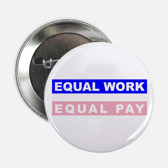 "Equal Work Equal Pay 2.25"" Button"