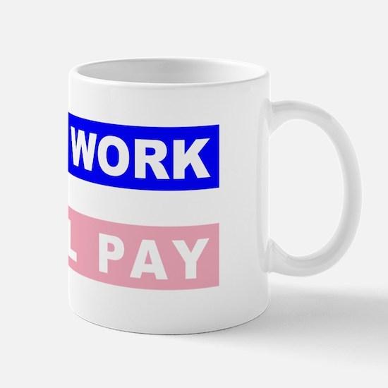 Equal Work Equal Pay Mug