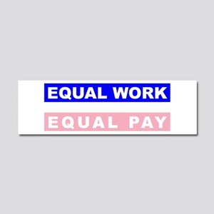 Equal Work Equal Pay Car Magnet 10 x 3