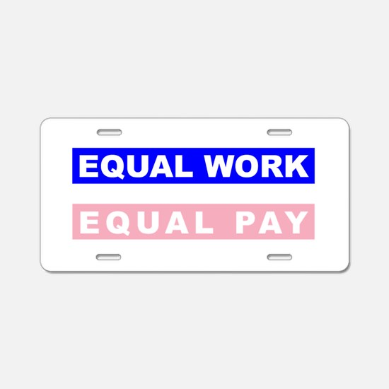 Equal Work Equal Pay Aluminum License Plate