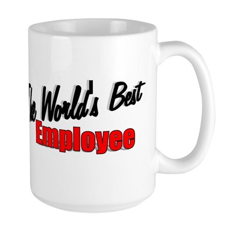 """""""The World's Best Employee"""" Large Mug"""
