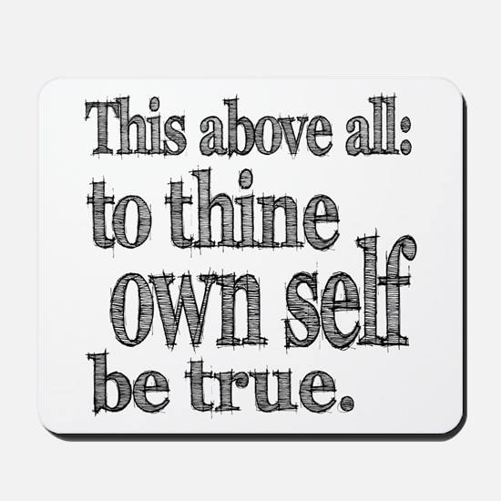 Shakespeare To Thy Own Self Be True Mousepad