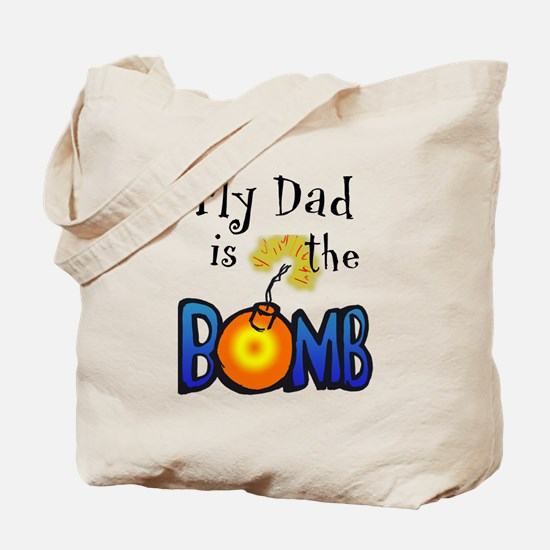 My Dad is the BOMB Tote Bag