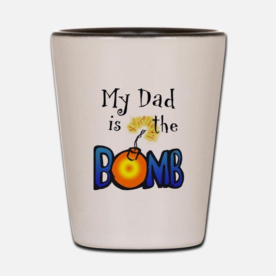 My Dad is the BOMB Shot Glass