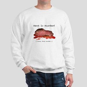 Meat Is Tasty Murder Sweatshirt