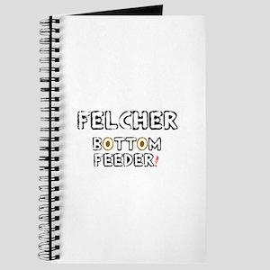 FELCHER - BOTTOM FEEDER! Journal