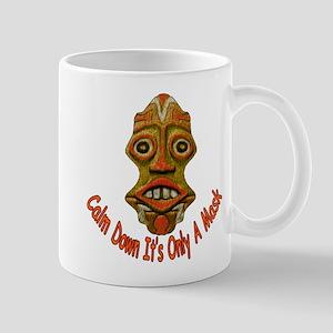 It's Only A Mask Mug