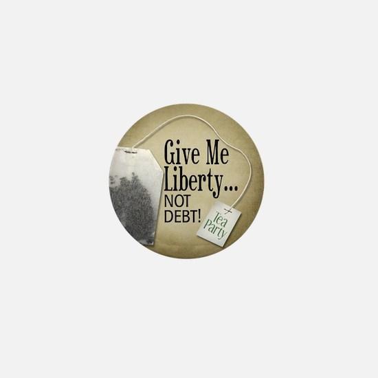 'Give Me Liberty... NOT DEBT! Mini Button