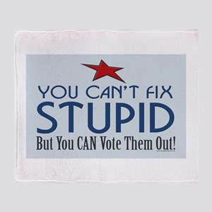 You can't fix stupid... Throw Blanket