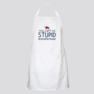 You Can't Fix Stupid Apron