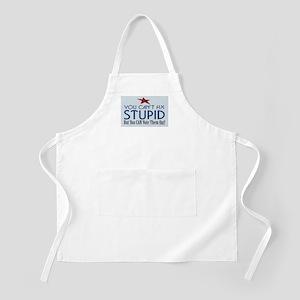 You can't fix stupid... Apron